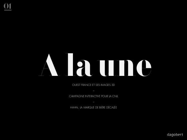 01     A la une         OUEST FRANCE ET SES IMAGES 3D                       _       CAMPAGNE INTERACTIVE POUR LA CNIL     ...