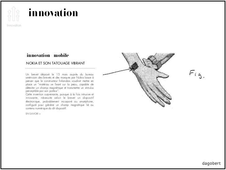 innovationinnovation + mobileNOKIA ET SON TATOUAGE VIBRANTUn brevet déposé le 15 mars auprès du bureauaméricain des brevet...