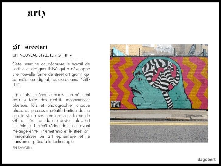 artygif + street artUN NOUVEAU STYLE: LE «GIFFITI»Cette semaine on découvre le travail del'artiste et designer INSA qui ...