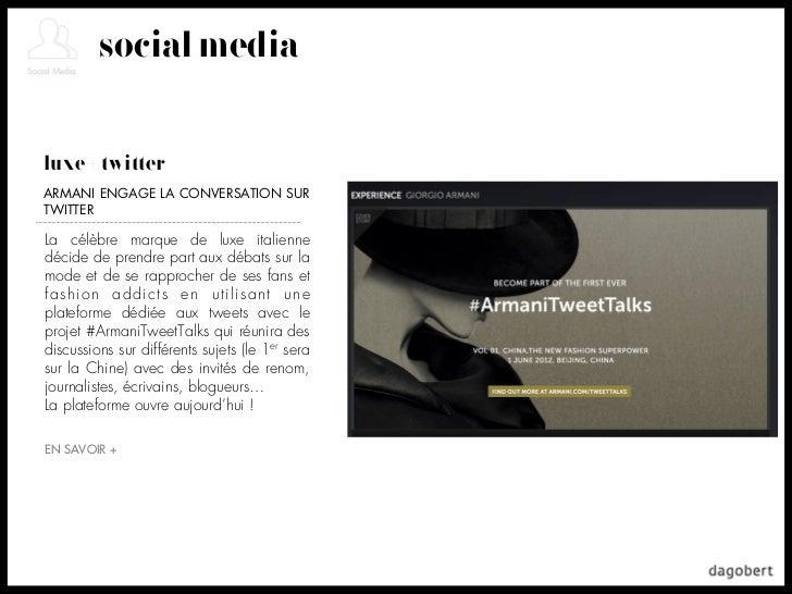 social medialuxe + twitterARMANI ENGAGE LA CONVERSATION SURTWITTERLa célèbre marque de luxe italiennedécide de prendre par...