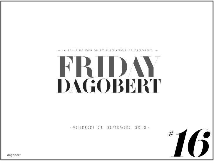 LA REVUE DE WEB DU PÔLE STRATÉGIE DE DAGOBERTFRIDAYDAGOBERT    - VENDREDI   21   SEPTEMBRE     2012 -                     ...