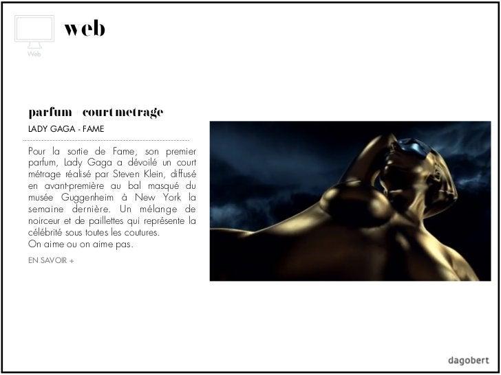 webparfum + court métrageLADY GAGA - FAMEPour la sortie de Fame, son premierparfum, Lady Gaga a dévoilé un courtmétrage ré...