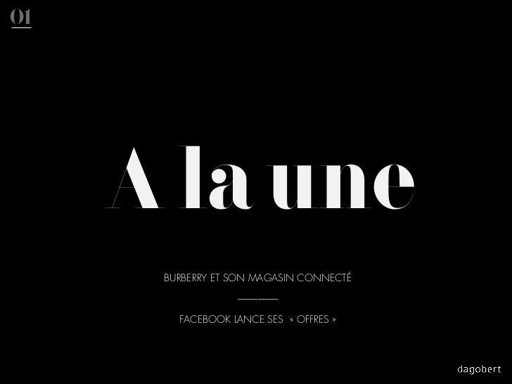 01     A la une      BURBERRY ET SON MAGASIN CONNECTÉ                   ________        FACEBOOK LANCE SES «OFFRES»
