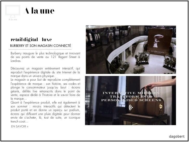 À la uneretail digital + luxeBURBERRY ET SON MAGASIN CONNECTÉBurberry inaugure le plus technologique et innovantde ses poi...