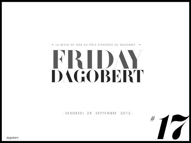 LA REVUE DE WEB DU PÔLE STRATÉGIE DE DAGOBERTFRIDAYDAGOBERT    - VENDREDI   28   SEPTEMBRE     2012 -                     ...