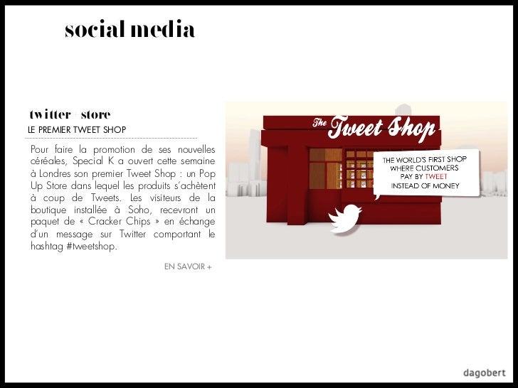 social mediatwitter + storeLE PREMIER TWEET SHOPPour faire la promotion de ses nouvellescéréales, Special K a ouvert cette...