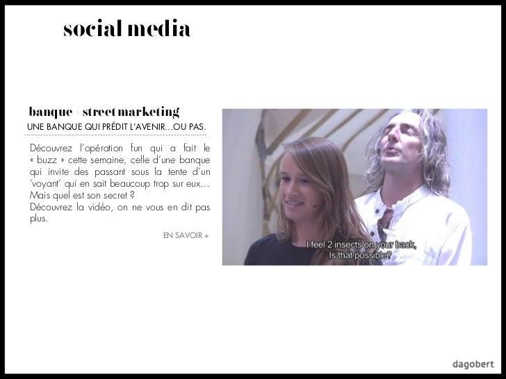 social mediabanque + street marketingUNE BANQUE QUI PRÉDIT L'AVENIR…OU PAS.Découvrez l'opération fun qui a fait le«buzz»...
