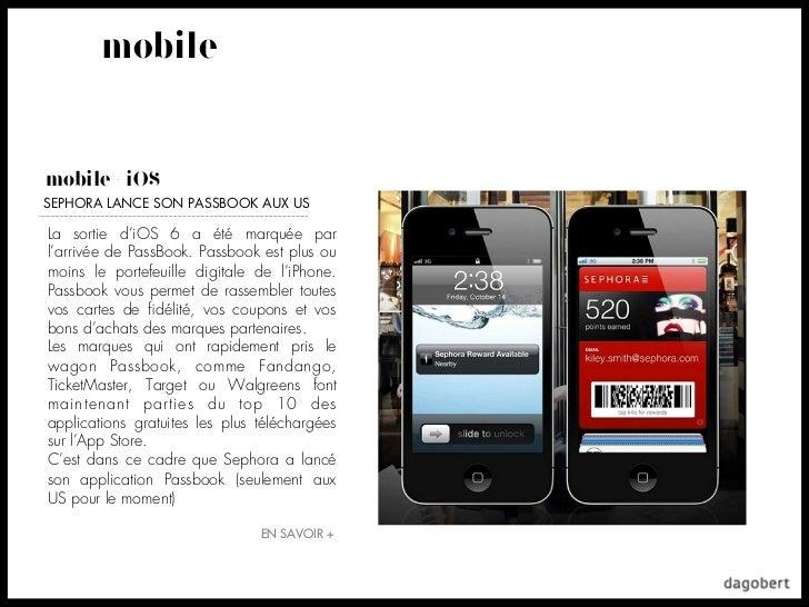 mobilemobile + iOSSEPHORA LANCE SON PASSBOOK AUX USLa sortie d'iOS 6 a été marquée parl'arrivée de PassBook. Passbook est ...