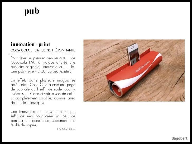 pubinnovation + printCOCA COLA ET SA PUB PRINT ÉTONNANTEPour fêter le premier anniversaire deCoca-cola FM, la marque a cré...
