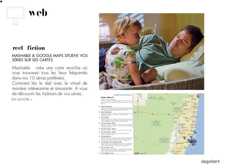 webréel + fictionMASHABLE & GOOGLE MAPS SITUENT VOSSÉRIES SUR SES CARTESMashable crée une carte enrichie oùvous trouverez ...