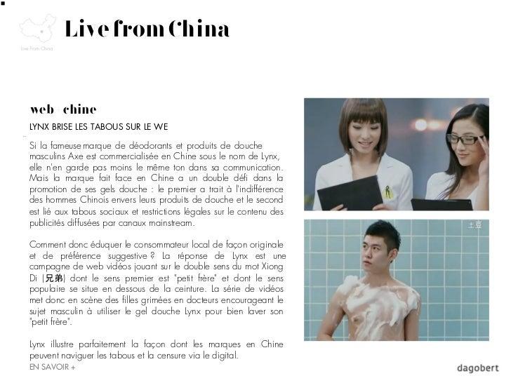 Live from Chinaweb + chineLYNX BRISE LES TABOUS SUR LE WESi la fameuse marque de déodorants et produits de douchemasculins...