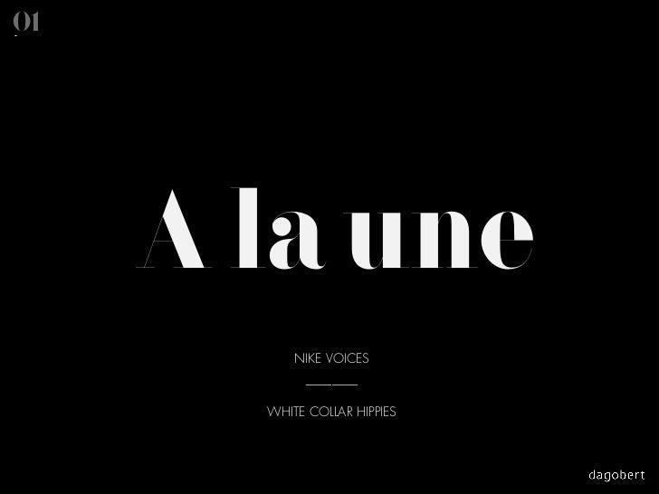 01     A la une           NIKE VOICES             ________       WHITE COLLAR HIPPIES
