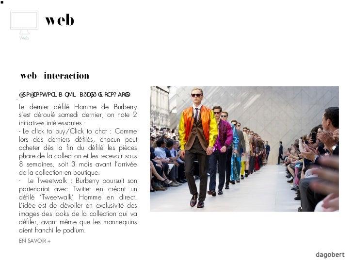 webweb + interactionLe dernier défilé Homme de Burberrys'est déroulé samedi dernier, on note 2initiatives intéressantes :- ...