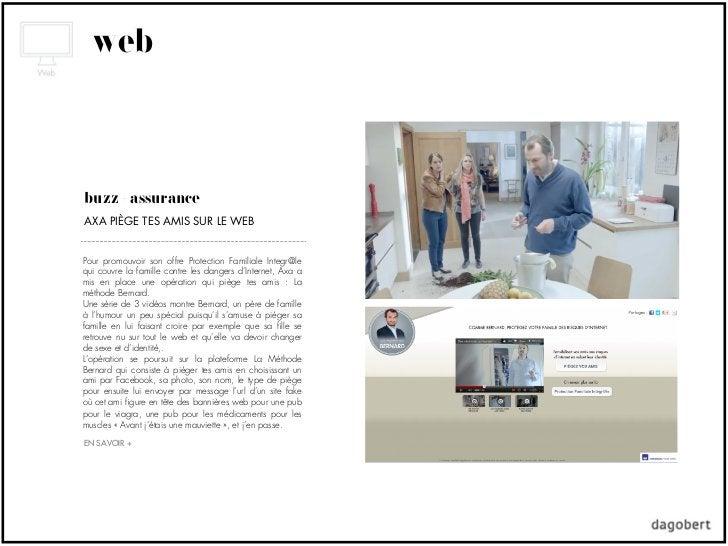 webbuzz + assuranceAXA PIÈGE TES AMIS SUR LE WEBPour promouvoir son offre Protection Familiale Integr@lequi couvre la fami...