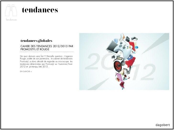 tendancestendances globalesCAHIER DES TENDANCES 2012/3013 PARPROMOSTYL ET ROUGEDe quoi demain sera fait ? Eternelle questi...