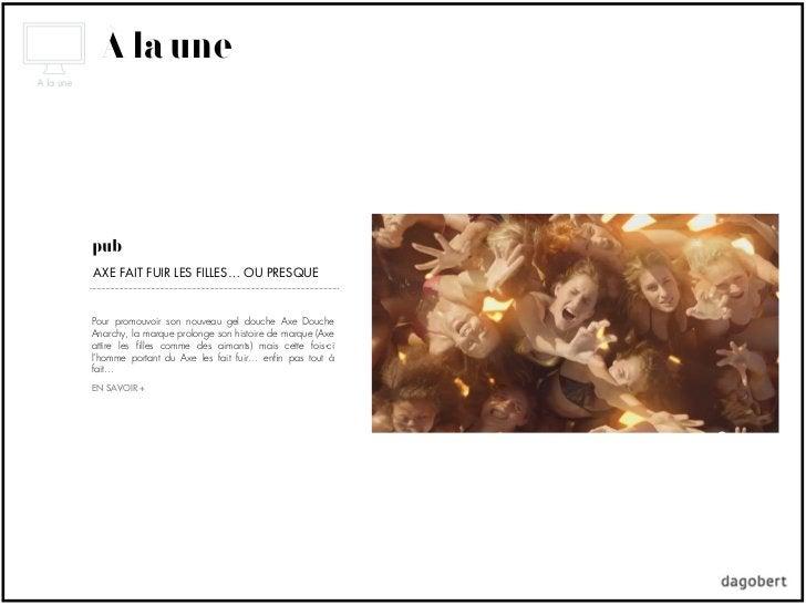 À la unepubAXE FAIT FUIR LES FILLES… OU PRESQUEPour promouvoir son nouveau gel douche Axe DoucheAnarchy, la marque prolong...