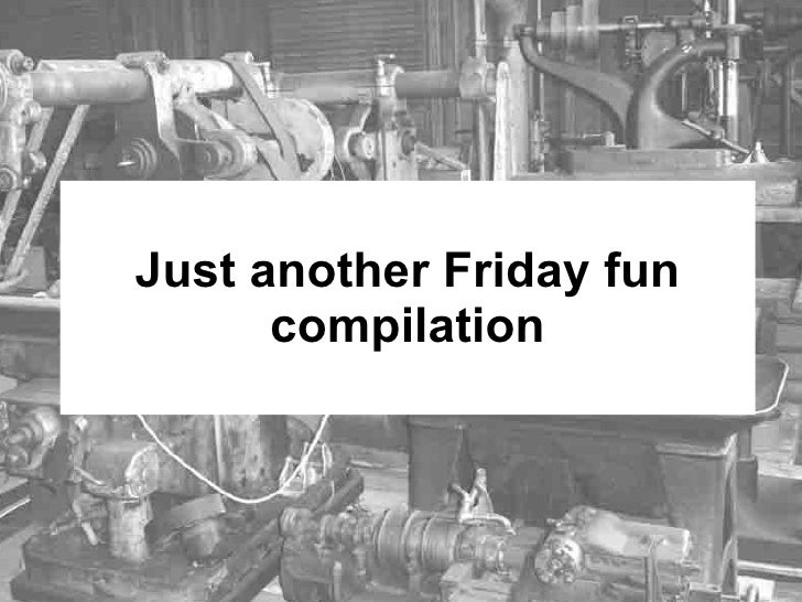 Just another Friday fun compilation
