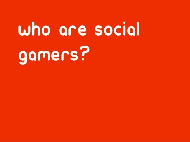 More than 50% are over 40average social gamer is a womanaged 43