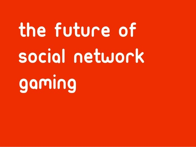 Presentation Title Here             by MediaCom, 00.00.0000The future ofsocial networkgaming