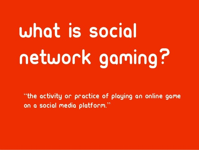 """Presentation Title Here                                       by MediaCom, 00.00.0000What is Socialnetwork Gaming?""""The act..."""