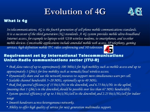 Evolution of 4GEvolution of 4GIn telecommunications, 4G is the fourth generation of cell phone mobile communications stand...