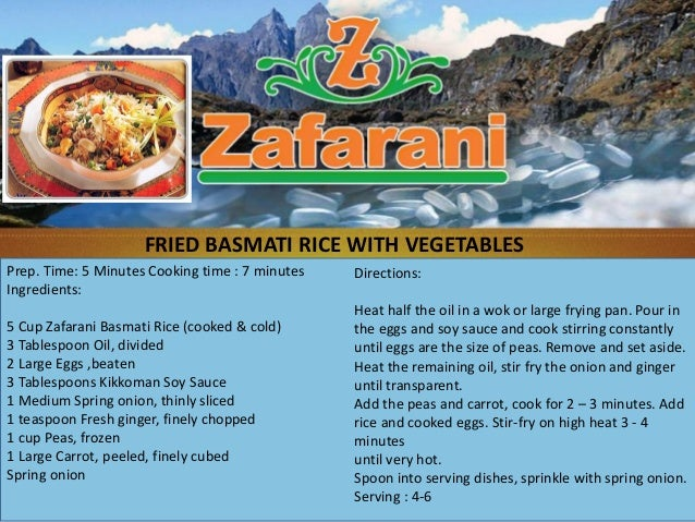 Prep. Time: 5 Minutes Cooking time : 7 minutesIngredients:5 Cup Zafarani Basmati Rice (cooked & cold)3 Tablespoon Oil, div...