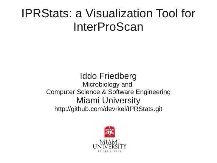 IPRStats: a Visualization Tool for          InterProScan                 Iddo Friedberg                Microbiology and   ...