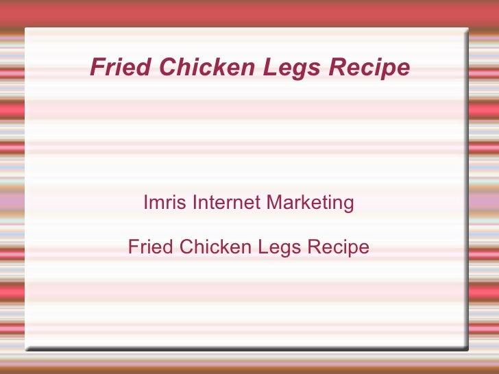 Fried Chicken Legs Recipe Imris Internet Marketing Fried Chicken Legs Recipe
