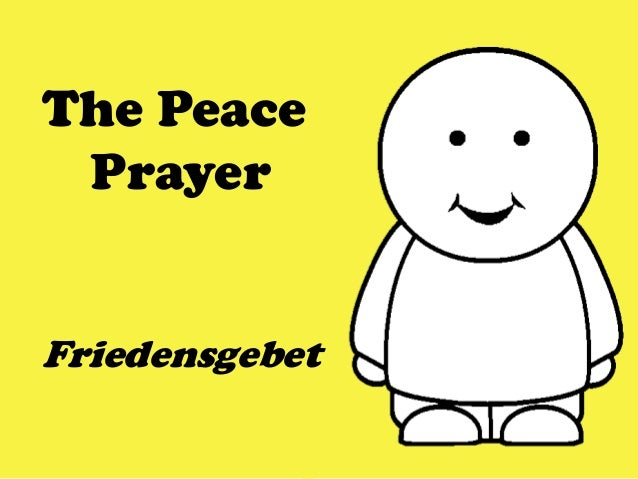 The Peace Prayer Friedensgebet