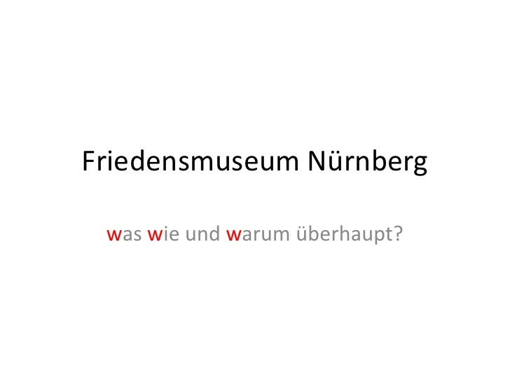 Friedensmuseum Nürnberg was wie und warum überhaupt?