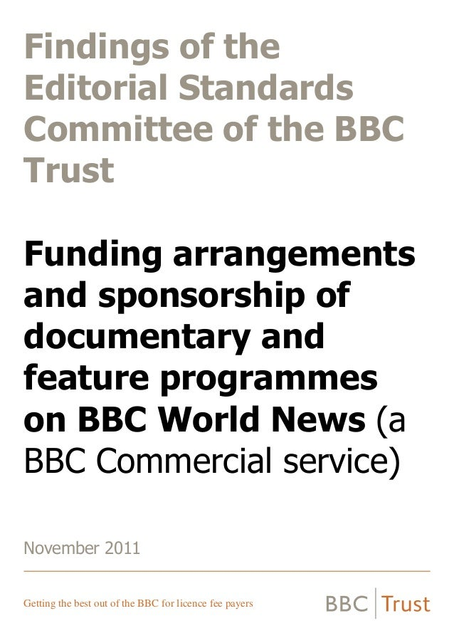 Findings of the Editorial Standards Committee of the BBC Trust Funding arrangements and sponsorship of documentary and fea...