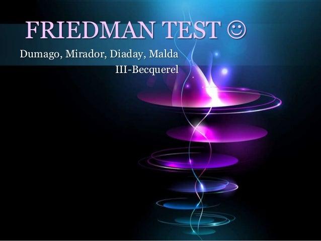 FRIEDMAN TEST  Dumago, Mirador, Diaday, Malda III-Becquerel