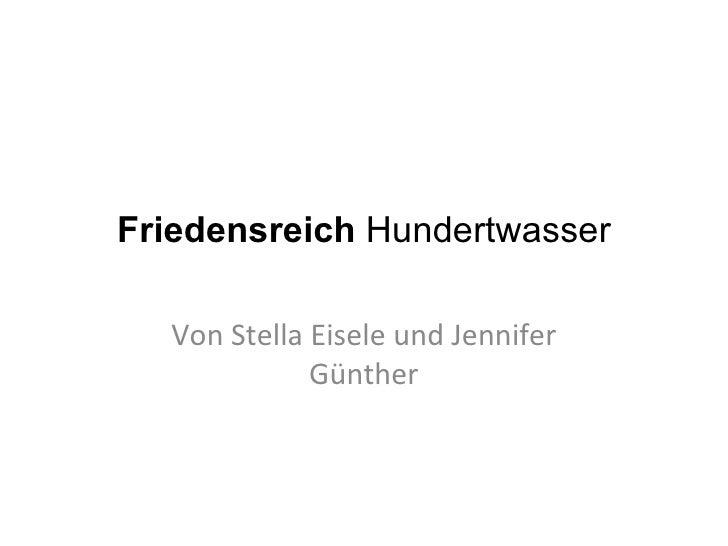 Friedensreich Hundertwasser  Von Stella Eisele und Jennifer             Günther