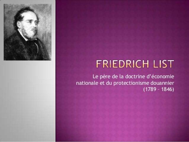 Le père de la doctrine d'économienationale et du protectionisme douannier                            (1789 – 1846)
