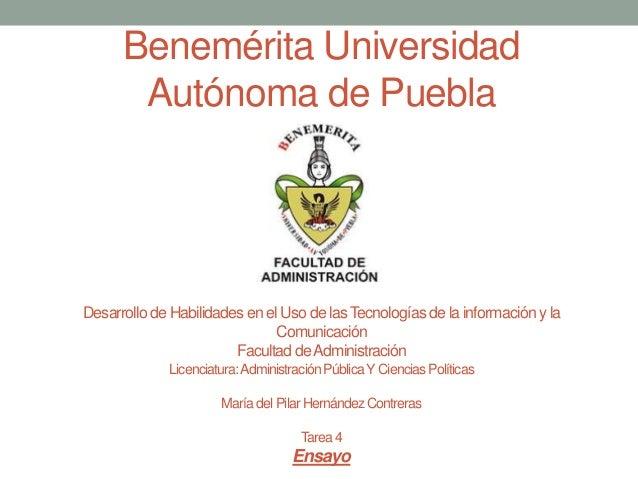 Benemérita Universidad Autónoma de Puebla Desarrollo de Habilidades en el Uso de lasTecnologías de la información y la Com...