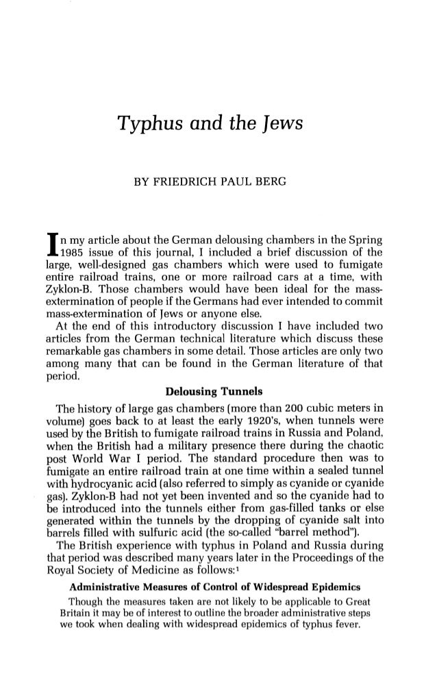 Typhus and the Jews BY FRIEDRICH PAUL BERG In my article about the German delousing chambers in the Spring 1985 issue of t...