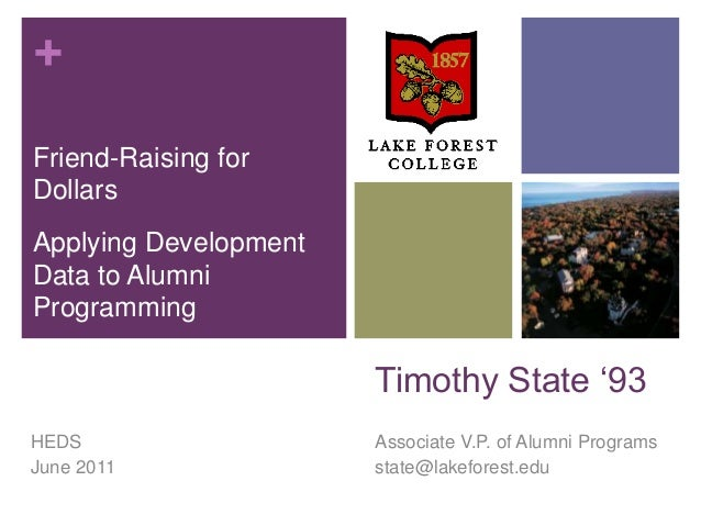 "+Timothy State ""93Associate V.P. of Alumni Programsstate@lakeforest.eduFriend-Raising forDollarsApplying DevelopmentData t..."