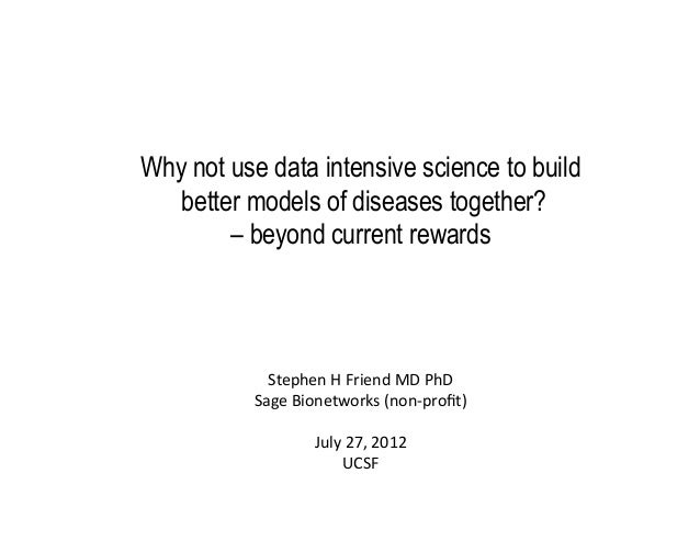 Why not use data intensive science to build   better models of diseases together?        – beyond current rewards	        ...