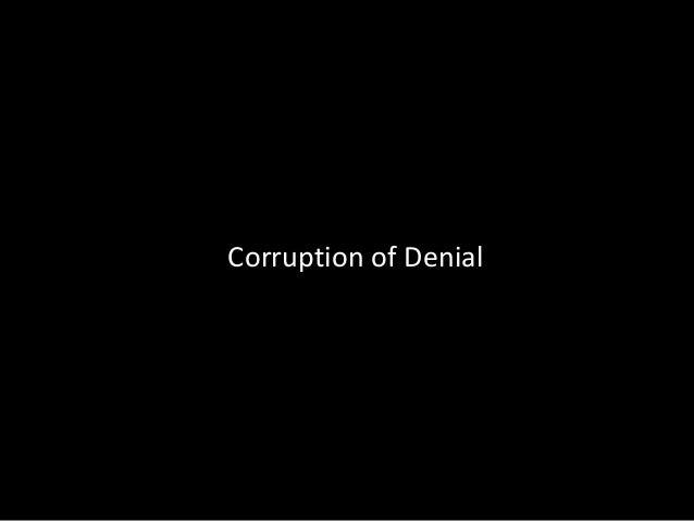 Corruption of Denial
