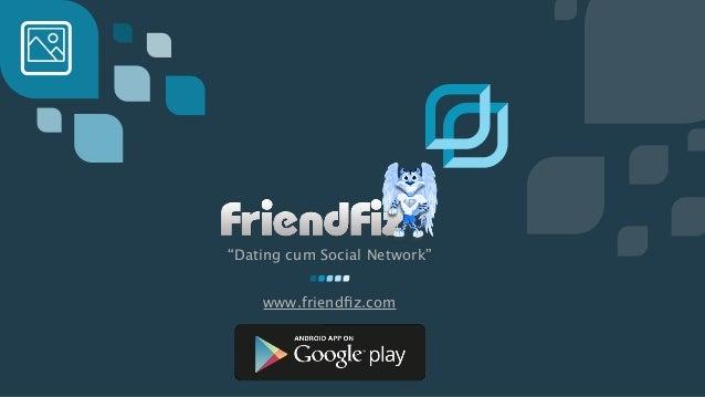 """""""Dating cum Social Network"""" www.friendfiz.com"""