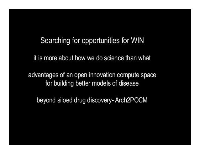 Searching for opportunities for WIN it is more about how we do science than whatadvantages of an open innovation compute s...
