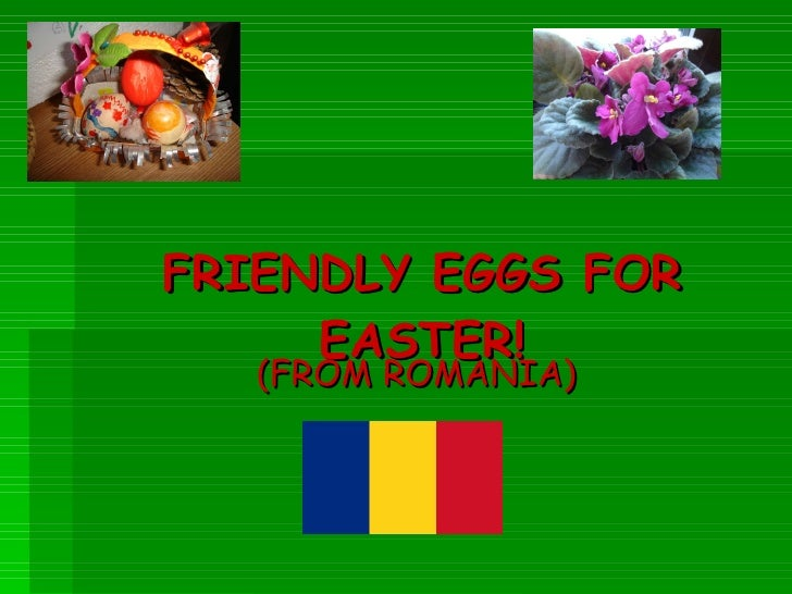 FRIENDLY EGGS FOR EASTER! (FROM ROMANIA)