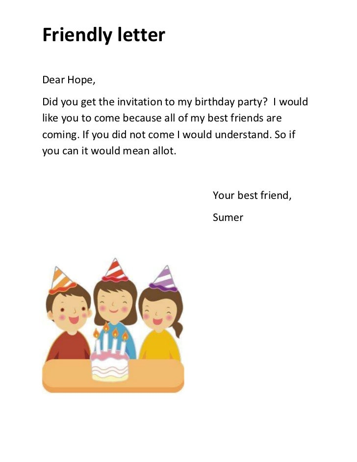 friendly letterdear hope did you get the invitation to my birthday party i wouldlike