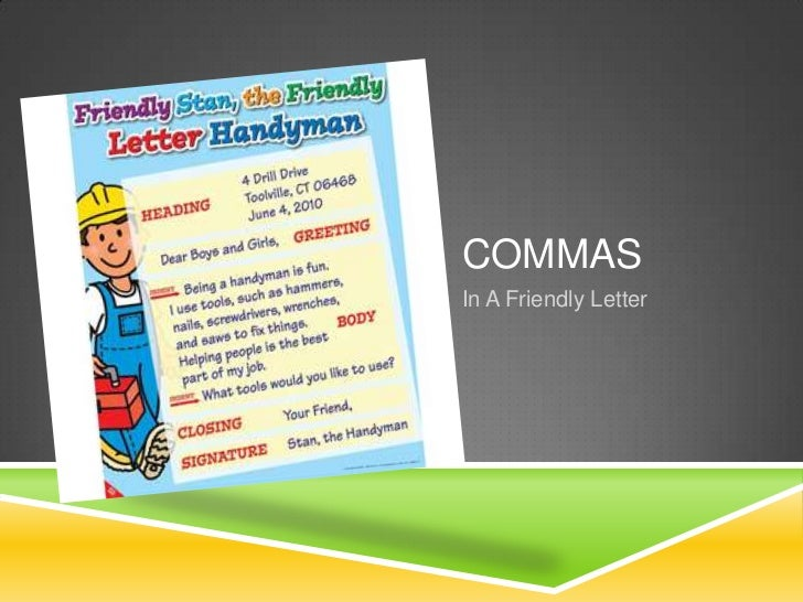 COMMASIn A Friendly Letter
