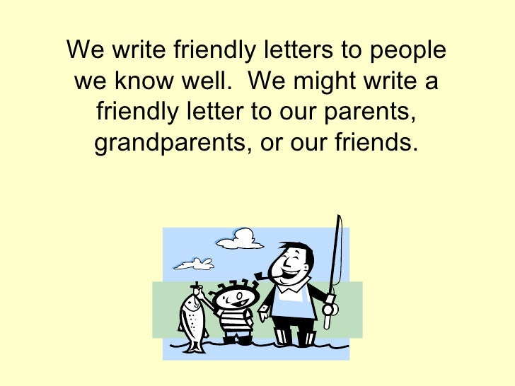 2 we write friendly letters