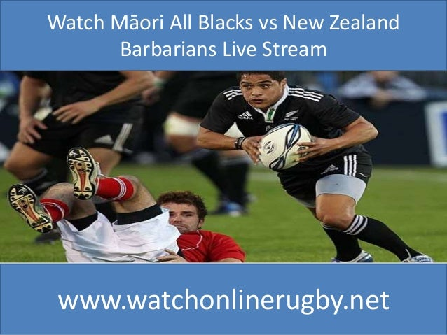 Watch Māori All Blacks vs New Zealand Barbarians Live Stream www.watchonlinerugby.net