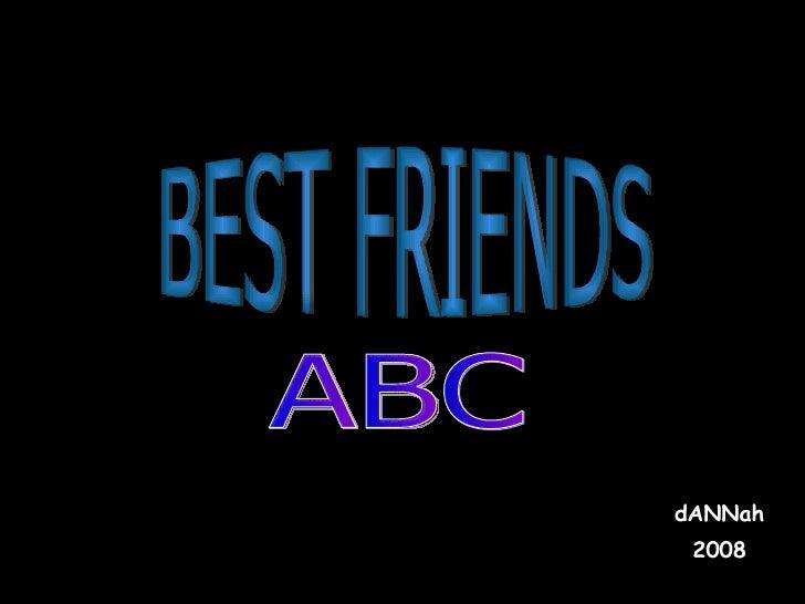 dANNah 2008 BEST FRIENDS ABC
