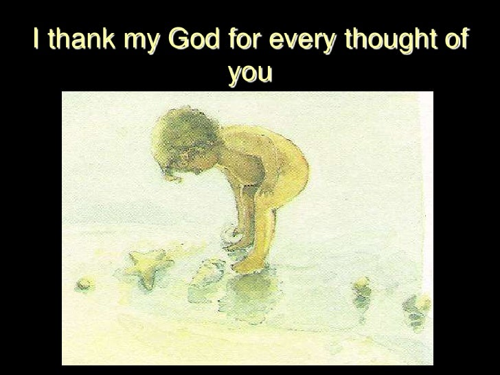 I thank my God for every thought of you<br />