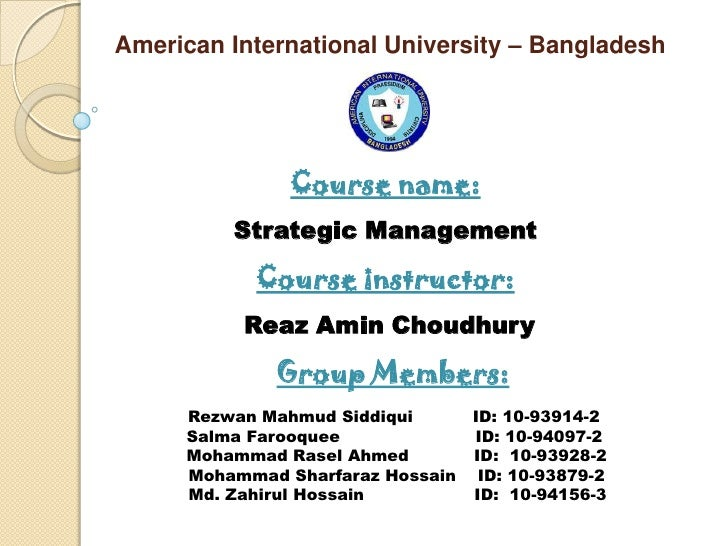 American International University – Bangladesh               Course name:         Strategic Management           Course in...
