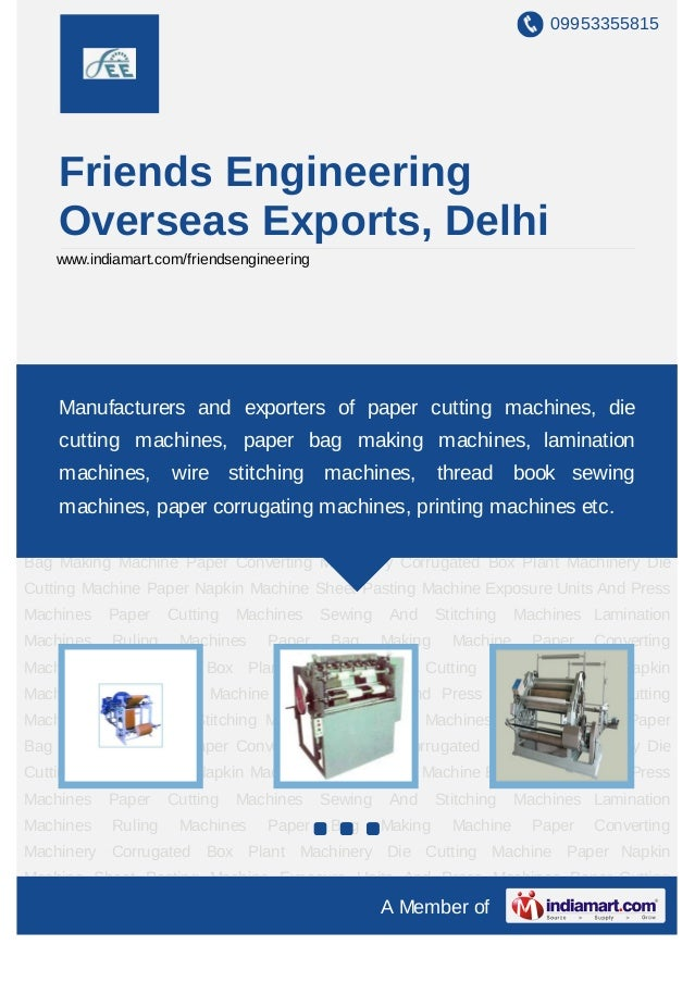 09953355815    Friends Engineering    Overseas Exports, Delhi    www.indiamart.com/friendsengineeringPaper Bag Making Mach...